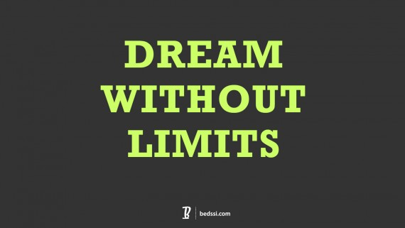 dream, dream without limits, quote