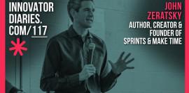 Innovator Diaries, innovation, Sprint, Make Time, John Zeratsky, Jake Knapp, design, Australian podcast, author, founder, creator