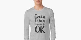 everyhing is gonna be ok, statement shirt, motivational shirt, 2020, 2021, quarantine, cotton, polyester, casual clothes, Revolution Australia, Aussie design, Aussie lifestyle, Aussie mindset